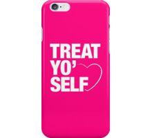 Treat Yo' Self iPhone Case/Skin
