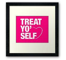 Treat Yo' Self Framed Print