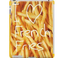 I love french fries iPad Case/Skin