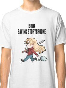 BRB - saving storybrooke Classic T-Shirt