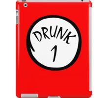 Drunk 1 iPad Case/Skin
