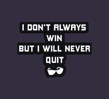 I Will Never Quit Unisex T-Shirt