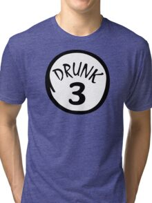 Drunk 3 Tri-blend T-Shirt