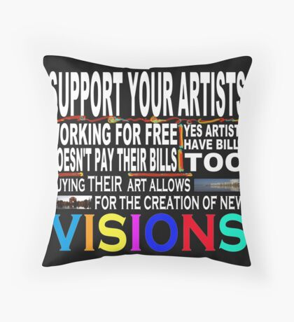 Support Your Favorite Artist Throw Pillow