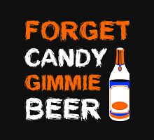 Forget Candy Gimmie Beer T-Shirt