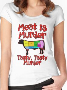Meat is Murder.  Tasty, Tasty Murder. Women's Fitted Scoop T-Shirt