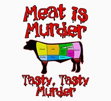 Meat is Murder.  Tasty, Tasty Murder. Unisex T-Shirt