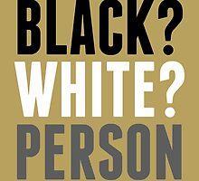 Black? White? Person by PrintArtdotUS