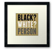 Black? White? Person Framed Print