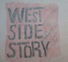 """""""West Side Story"""" by singandact2013"""