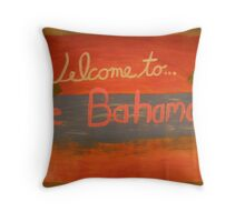 Welcome to the Bahamas Throw Pillow