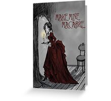 Make Mine Macabre Greeting Card