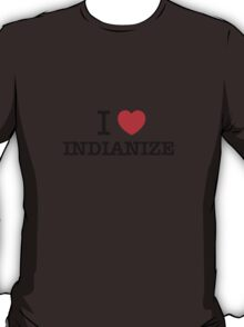 I Love INDIANIZE T-Shirt
