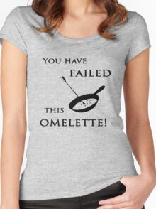 Arrow You have failed this omelette! Women's Fitted Scoop T-Shirt