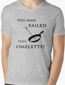 Arrow You have failed this omelette! Mens V-Neck T-Shirt