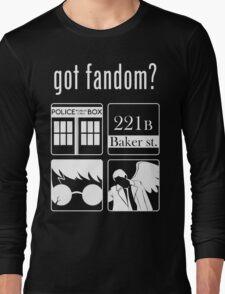 Got Fandom? Long Sleeve T-Shirt