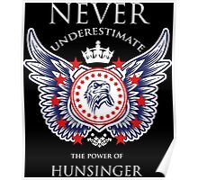 Never Underestimate The Power Of Hunsinger - Tshirts & Accessories Poster