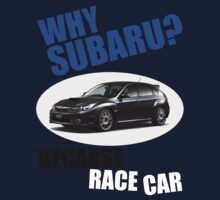 Why Subaru - Because Race Car One Piece - Long Sleeve