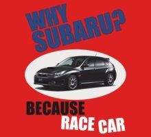 Why Subaru - Because Race Car Kids Clothes
