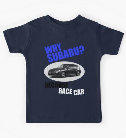 Why Subaru - Because Race Car Kids Tee