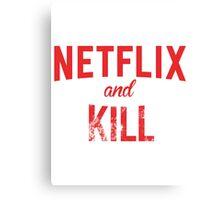 Netflix and Kill - White Edition Canvas Print