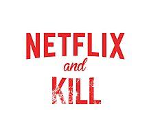 Netflix and Kill - White Edition Photographic Print