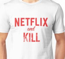 Netflix and Kill - White Edition Unisex T-Shirt