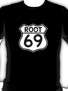 Aussies Get Their Kicks From... Root 69! T-Shirt