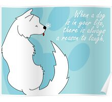 When a dog is in your life Poster