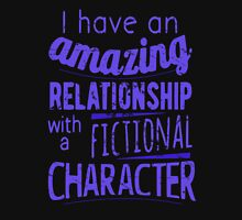 I have an amazing relationship with a fictional character T-Shirt