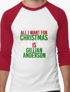 All I Want For Christmas (Gillian Anderson) Men's Baseball ¾ T-Shirt