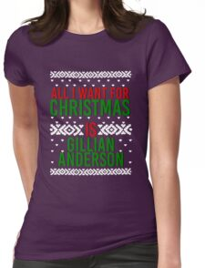All I Want For Christmas (Gillian Anderson) Womens Fitted T-Shirt