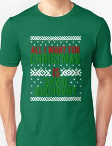 All I Want For Christmas (David Duchovny) Unisex T-Shirt