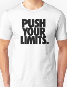 PUSH YOUR LIMITS. Unisex T-Shirt