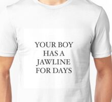 Jawline For Days  Unisex T-Shirt