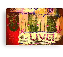 We Support LIFE Canvas Print
