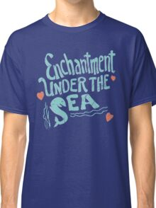 Enchantment under the sea Classic T-Shirt