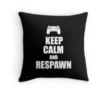 Gamer, Keep calm and... respawn! Throw Pillow