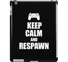 Gamer, Keep calm and... respawn! iPad Case/Skin