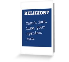 Religion Just Your Opinion Greeting Card