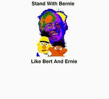 Stand With Bernie Like Bert And Ernie Unisex T-Shirt