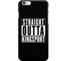 Straight Outta Kingsport iPhone Case/Skin