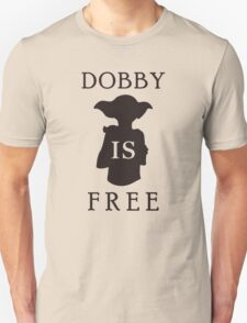 Dobby is FREE T-Shirt