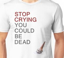 Stop Crying Unisex T-Shirt