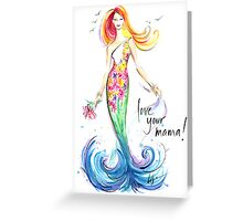 Love Your Mama! Greeting Card