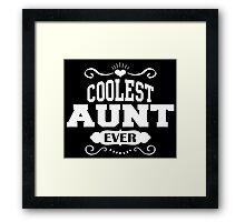 Coolest Aunt Ever Framed Print