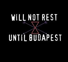 Will Not Rest Until Budapest by stateofemily