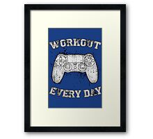 Workout Every Day Framed Print