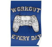 Workout Every Day Poster