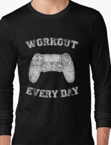Workout Every Day Long Sleeve T-Shirt